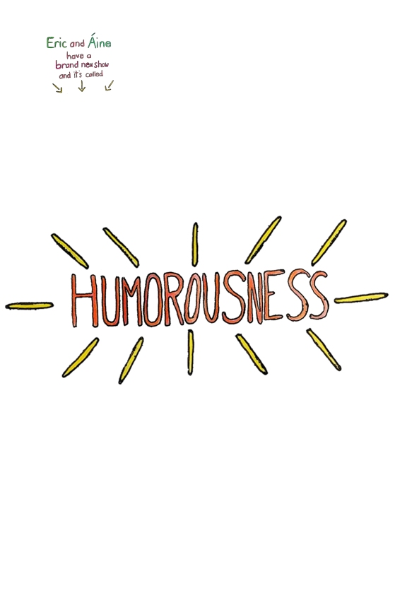 Humorousness (a show in comedy)