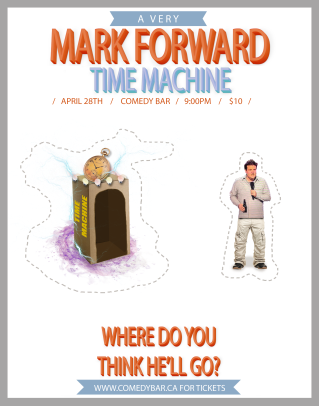 A Very Mark Forward Time Machine April 28th Comedy Bar