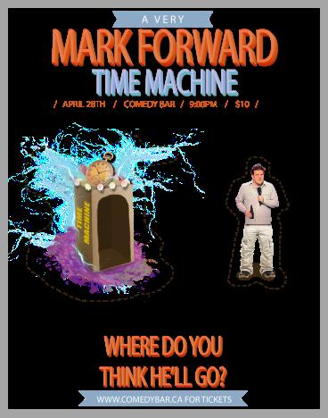 A Very Mark Forward Time Machine April 28th Comedy Bar